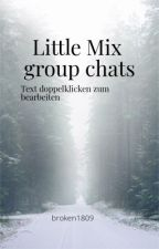 Little Mix Group Chats by gorgey_huns