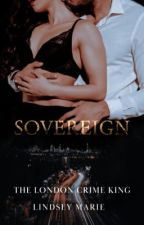 SOVEREIGN (BOOK EIGHT: THE LONDON CRIME KING) by Queen_Of_Desires