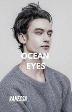 Ocean Eyes ✔ by inimical_