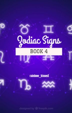 ZODIAC SIGNS (Book 4) by rainbow_kisses1