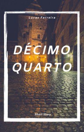 Décimo Quarto - Short Story by SamuraiLuK