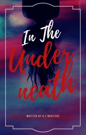 In The Underneath by KrystalBay
