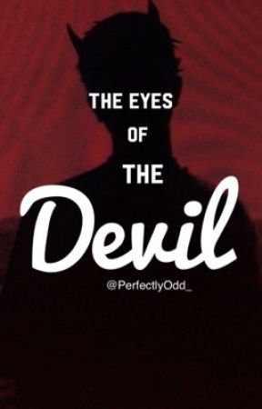 The Eyes Of The Devil                       [BxB] by PerfectlyOdd_