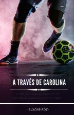 A través de Carolina by blxckbirdz