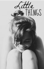 Little Things by tatooedonyourheart