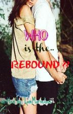 WHO IS THE REBOUND? by IamMarvelous