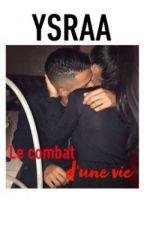 Ysraa : Le combat d'une vie ( SUITE ) by shy_crazy