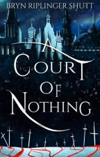 A Court of Nothing by brshutt