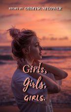 GIRLS, GIRLS, GIRLS by ohmysunfIower