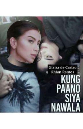 Kung Paano Siya Nawala by RastroOnly