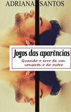 Jogos das Aparências by AdrianaSantoZ
