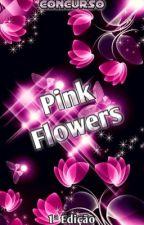 Concurso Pink Flowers (PF) by yupihinawako