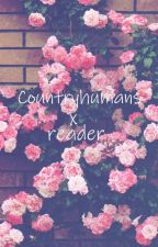 Countryhuman x reader | Oneshots by ChaoticMelodies109