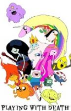 Playing with death - sequel to 'Adventure Time with Marcy and Bubblegum' by GunterZ