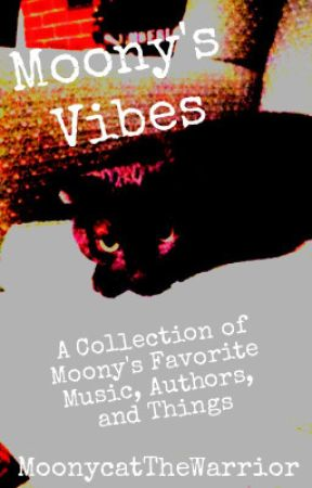 Moony's Vibes by MoonycatTheWarrior