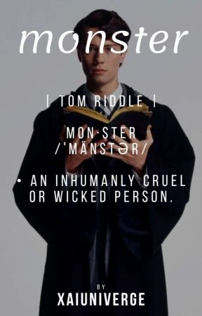 monster || Tom Riddle by xaiuniverge