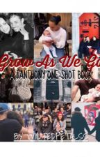 Grow As We Go - A Janthony One-Shot Book by wiltedpetalss
