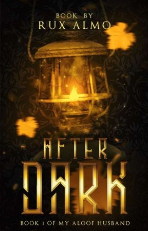 After Dark: My Aloof Husband 1 ✔ by RuxAlmo