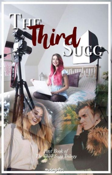 The Third Sugg (Zoella/Danisnotonfire) Book 1:The Third Sugg Trilogy *COMPLETED*