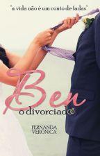 Ben, o divorciado by veronicananda