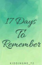17 Days To Remember  by KIDDINGME_72