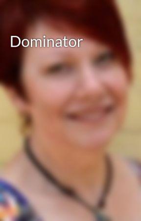 Dominator by YvonneHertzberger
