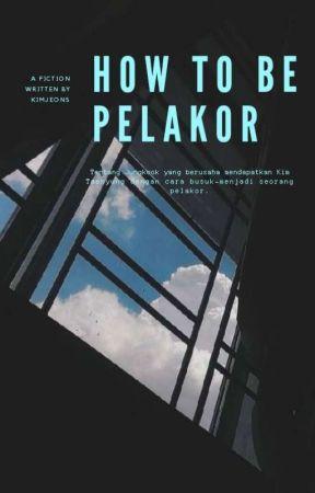 How To Be Pelakor [Taekook Oneshoot] by kimjeons_