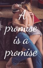 A promise is a promise by chica_mundana27
