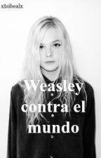 Weasley contra el mundo. by xIsibealx