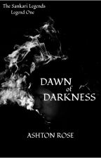 Dawn of Darkness by AshtonRose932