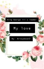My love~ (king George iii x reader ) ( soulmate Au) by ArtsyBean2