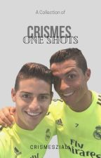 Crismes | One Shots | by crismesziall