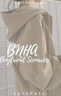 BNHA BOYFRIEND HEADCANONS & SCENERIOS - uwu - Wattpad