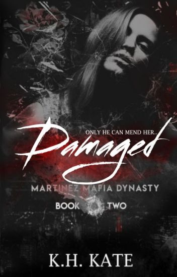 DAMAGED [Martinez Mafia Dynasty, #2]