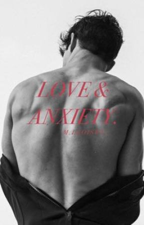 LOVE & ANXIETY. by noir13