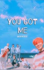 You got me {bts ff} by Kimikeeee