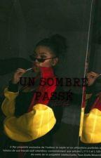 [|] Un Sombre Passer:Tiana 🥀 by Lbba12