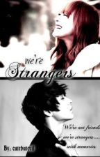 We're Strangers[on-going] by AangeliaOng