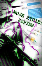 Moje życie: Szpieg by Moral_Support