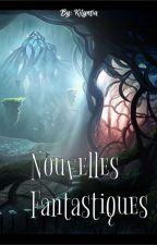 Nouvelles fantastiques by Kilyntia