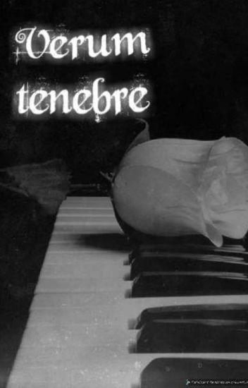 Verum Tenebre (ARRÊTÉ)