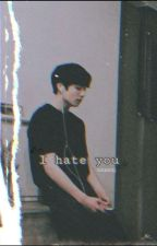 I hate you by sara8893
