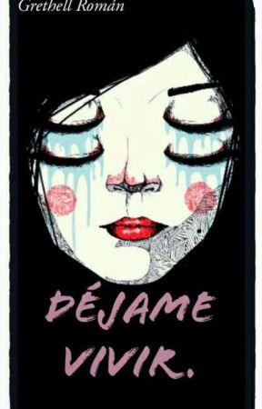 Déjame Vivir by GrethellRomn