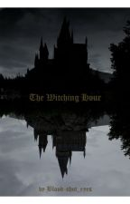 The Witching Hour by Blood-shot_eyes