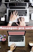 MENSAGEM PRA VOCÊ (DEGUSTAÇÃO) by RenataloveGrey