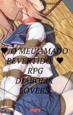 ♥ MEU AMADO PEVERTIDO♥ RPG |DL| HOT~ by jaynasoares12
