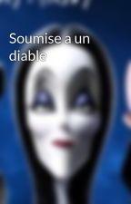 Soumise a un diable  by kiara64_