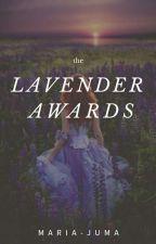 The Lavender Awards (Open) by Maria_Juma