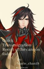 Quick Transmigration: Revolt Of The Cannon Fodders by farie_chan