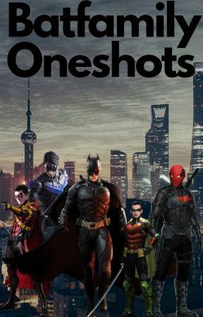 Through It All (Batfamily Oneshots) - Part One: